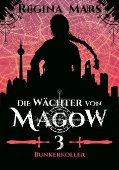 eBook: Die Wächter von Magow - Band 3: Bunkerkoller