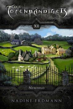 eBook: Die Totenbändiger - Band 12: Newfield