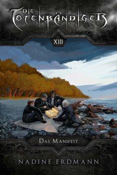 eBook: Die Totenbändiger - Band 13: Das Manifest