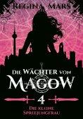 eBook: Die Wächter von Magow - Band 4: Die kleine Spreejungfrau