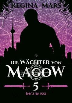 eBook: Die Wächter von Magow - Band 5: Incubussi