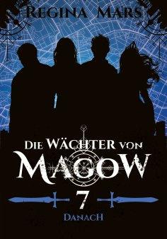 ebook: Die Wächter von Magow - Band 7: Danach