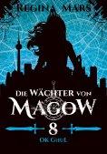 ebook: Die Wächter von Magow - Band 8: Ok Ghul