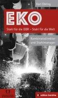eBook: EKO Stahl für die DDR - Stahl für die Welt
