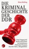 eBook: Die Kriminalgeschichte der DDR