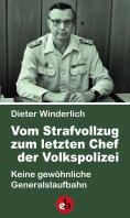 eBook: Vom Strafvollzug zum letzten Chef der Volkspolizei
