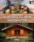 eBook: Kochen in der Jagdhütte
