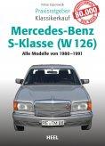 eBook: Praxisratgeber Klassikerkauf Mercedes-Benz S-Klasse (W 126)