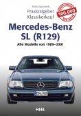 eBook: Praxisratgeber Klassikerkauf Mercedes-Benz SL (R129)