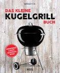 ebook: Das kleine Kugelgrill-Buch