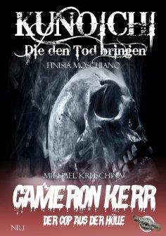 eBook: Kunoichi - Die den Tod bringen / Cameron Kerr - Der Cop aus der Hölle, Nr. 1