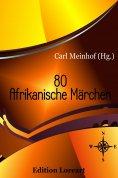 eBook: 80 Afrikanische Märchen