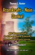 eBook: Atomkraft - Nein Danke! Solarkraft - Ja Bitte!