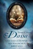 eBook: Dana und das Geheimnis des magischen Kristalls