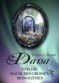 eBook: Dana und die Magie des großen Monolithen