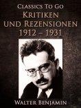 ebook: Kritiken und Rezensionen 1912 - 1931