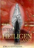 eBook: Hüter der heiligen Lanze