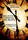 ebook: John Peter Maximilian Huxley