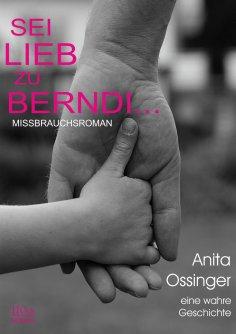 eBook: Sei lieb zu Berndi...