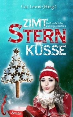 ebook: Zimtsternküsse 1: Weihnachtliche Liebesgeschichten