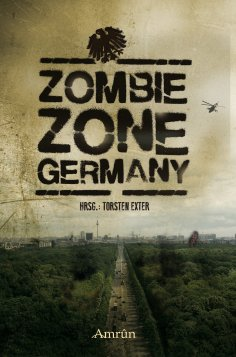 eBook: Zombie Zone Germany: Die Anthologie