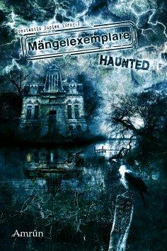 eBook: Mängelexemplare 3: Haunted