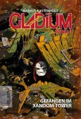 eBook: Gladium 1: Gefangen im Xandom-Tower