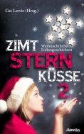 eBook: Zimtsternküsse 2: Weihnachtliche Liebesgeschichten