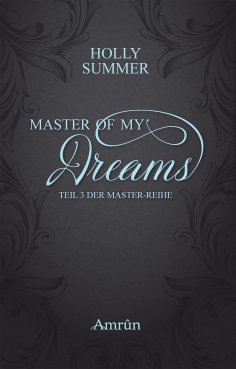 eBook: Master of my Dreams (Master-Reihe Band 3)