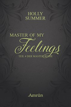 ebook: Master of my Feelings (Master-Reihe Band 4)