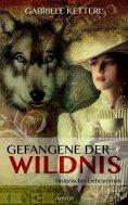 eBook: Gefangene der Wildnis - Historischer Liebesroman