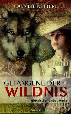 eBook: Gefangene der Wildnis (Band 1)