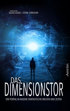 ebook: Das Dimensionstor: Ein Portal in andere fantastische Welten und Zeiten