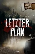 eBook: Zombie Zone Germany: Letzter Plan