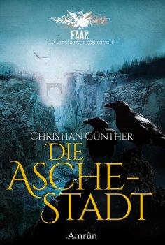 eBook: FAAR - Das versinkende Königreich: Die Aschestadt (Band 1)