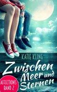 eBook: Affections 2: Zwischen Meer und Sternen