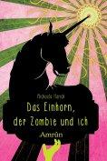 ebook: Das Einhorn, der Zombie und ich