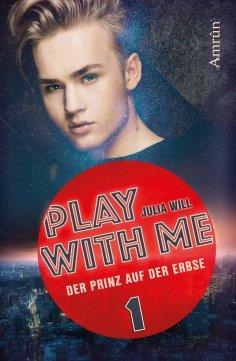 eBook: Play with me 1: Der Prinz auf der Erbse
