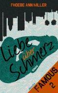 ebook: Famous: Liebe über Schmerz (Band 2)