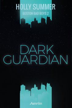 ebook: Dark Guardian (Boston Bad Boys Band 2)