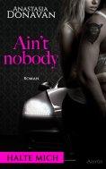 ebook: Ain't Nobody 1: Halte mich