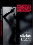 ebook: Kommissar Wischkamp: Silvia's Flucht