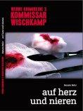 ebook: Kommissar Wischkamp: Auf Herz und Nieren