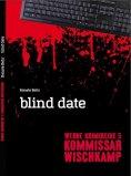 ebook: Kommissar Wischkamp: Blind Date
