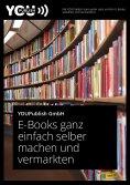 eBook: E-Books ganz einfach selber machen und vermarkten
