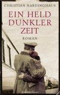 eBook: Ein Held dunkler Zeit