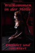 eBook: Willkommen in der Hölle - Entführt und versklavt