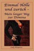eBook: Einmal Hölle und zurück - Mein langer Weg zur Domina - 4