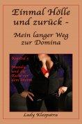 eBook: Einmal Hölle und zurück - Mein langer Weg zur Domina - 5
