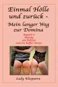 eBook: Einmal Hölle und zurück - Mein langer Weg als Domina - 6